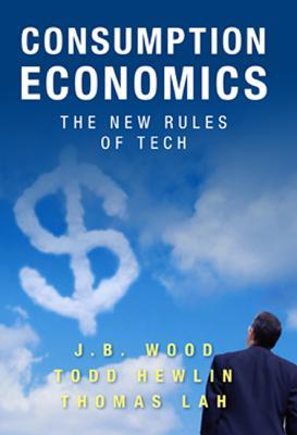 Consumption Economics By Wood, J. B./ Hewlin, Todd/ Lah, Thomas