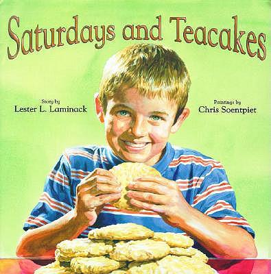 Saturdays and Tea Cakes By Laminack, Lester/ Soentpiet, Chris (ILT)
